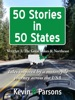 50 Stories in 50 States: Tales Inspired by a Motorcycle Journey Across the USA (Vol. 1—Great Lakes & N.E.)