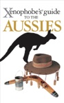 Xenophobes Guide To The Aussies