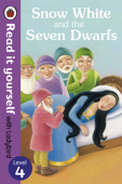 Snow White and the Seven Dwarfs - Read it yourself with Ladybird (Enhanced Edition)