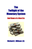 Richard J. Wilson - The Twilight of the Monetary System: And Dawn of a New Era grafismos