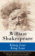König Lear / King Lear - Zweisprachige Ausgabe (Deutsch-Englisch) / Bilingual edition (German-English)