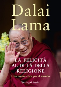 La felicità al di là della religione da Dalai Lama