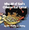 Why All of God's Children Eat Cereal