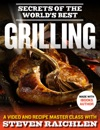 Secrets Of The Worlds Best Grilling