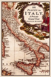 101 Places in Italy: A Private Grand Tour PDF Download