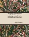 Moonlight Sonata Piano Sonata No14 In C-sharp Minor By Ludwig Van Beethoven For Solo Piano 1801 Op27No2