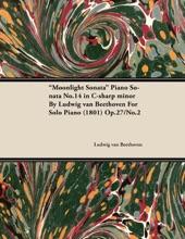 Moonlight Sonata - Piano Sonata No. 14 in C-Sharp Minor - Op. 27/No. 2 - For Solo Piano