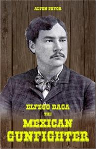 Elfego Baca, The Mexican Gunfighter