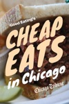 Good Eatings Cheap Eats In Chicago