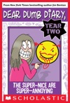 Dear Dumb Diary Year Two 2 The Super-Nice Are Super-Annoying