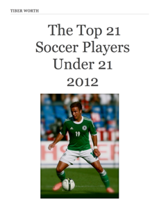 The Top 21 Soccer Players Under 21 2012 Book Review