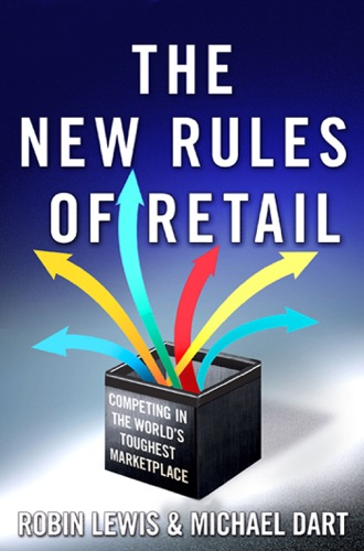 Robin Lewis & Michael Dart - The New Rules of Retail