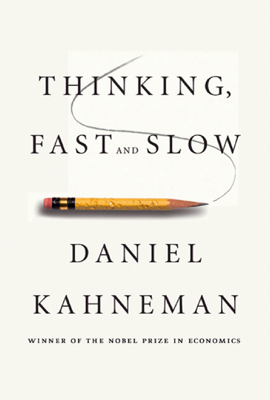 Thinking, Fast and Slow - Daniel Kahneman book