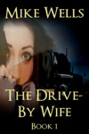 The Drive-By Wife A Dark Tale Of Blackmail And Romantic Obsession - Book 1