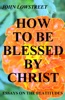 How To Be Blessed By Christ