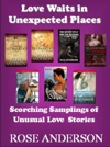 Love Waits In Unexpected Places Scorching Samplings Of Unusual Love Stories