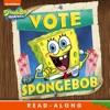 Vote For SpongeBob Read-Along Storybook SpongeBob SquarePants