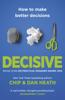 Decisive - Chip Heath & Dan Heath