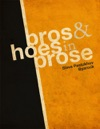 Bros  Hoes In Prose