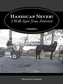 HANDICAP NEVER! I WILL LOVE YOU FOREVER