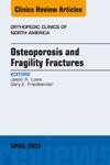 Osteoporosis And Fragility Fractures An Issue Of Orthopedic Clinics