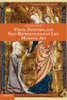 Vision, Devotion, And Self-Representation In Late Medieval Art