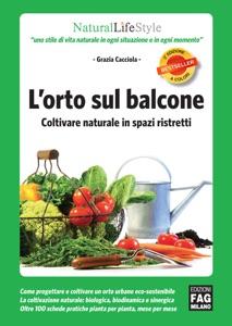 L'orto sul balcone - Coltivare naturale in spazi ristretti Book Cover
