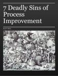 7 Deadly Sins of Process Improvement