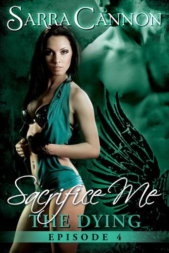 Sarra Cannon - Sacrifice Me: The Dying