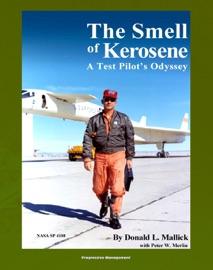 The Smell Of Kerosene A Test Pilot S Odyssey Nasa Research Pilot Stories Xb 70 Tragic Collision M2 F1 Lifting Body Yf 12 Blackbird Apollo Llrv Lunar Landing Research Vehicle Nasa Sp 4108