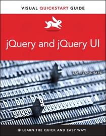 Jquery And Jquery Ui Visual Quickstart Guide