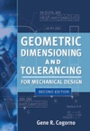 Geometric Dimensioning And Tolerancing For Mechanical Design 2E