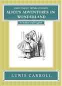 Impara l'Inglese! Learn Italian! LE AVVENTURE DI ALICE NEL PAESE DELLE MERAVIGLIE: In Inglese ed Italiano