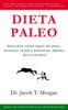 Dieta Paleo: Descubre cómo bajar de peso, alcanzar salud y bienestar óptimo para siempre - Jose Reina