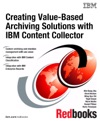 Creating Value-Based Archiving Solutions With IBM Content Collector