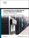Troubleshooting And Maintaining Cisco IP Networks TSHOOT Foundation Learning Guide Foundation Learning For The CCNP TSHOOT 642-832