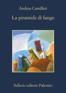 La piramide di fango da Andrea Camilleri