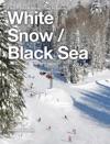 White Snow  Black Sea