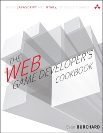 The Web Game Developer S Cookbook Using Javascript And Html5 To Develop Games