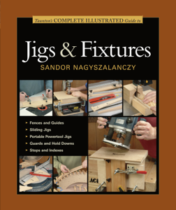 Taunton's Complete Illustrated Guide to Jigs & Fixtures Copertina del libro
