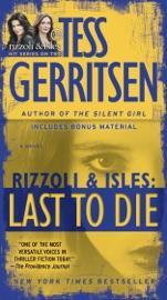 Last to Die (with bonus short story John Doe) - Tess Gerritsen by  Tess Gerritsen PDF Download