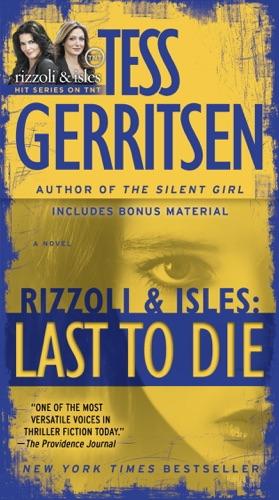 Tess Gerritsen - Last to Die (with Bonus Short Story John Doe)