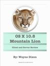 OS X 108 Mountain Lion And OS X 108 Mountain Lion Server Review