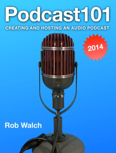 Podcast101: Creating and Hosting an Audio Podcast