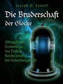 Die Bruderschaft der Glocke – Ultrageheime Technologie des Dritten Reiches jenseits der Vorstellungskraft