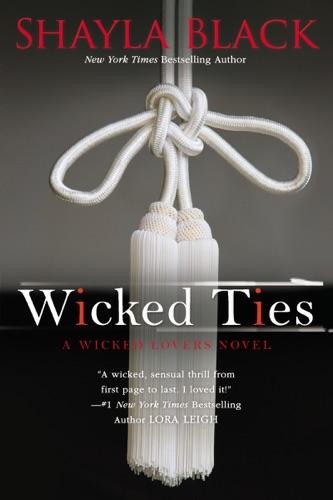 Wicked Ties - Shayla Black - Shayla Black