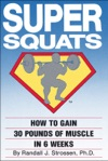SUPER SQUATS How To Gain 30 Pounds Of Muscle In 6 Weeks