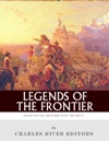 Legends Of The Frontier Daniel Boone Davy Crockett And Jim Bowie