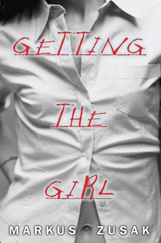 Markus Zusak - Getting The Girl