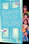 Sleepover Girls Go Splash